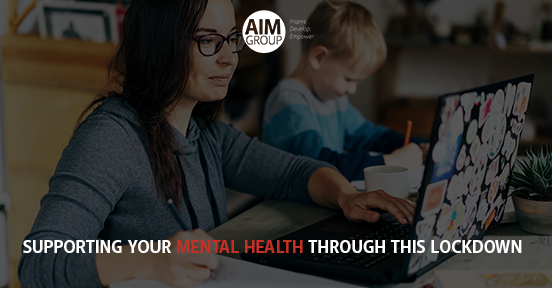 Supporting Your Mental Health Through Lockdown