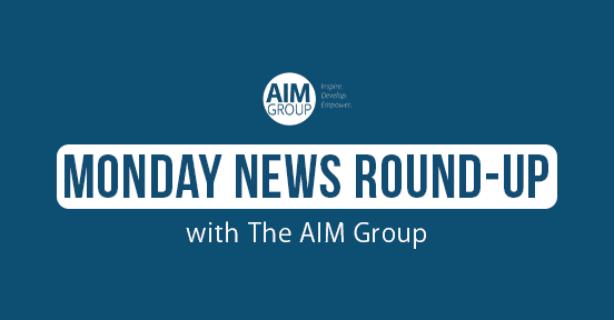 Monday News Round-Up With The AIM Group